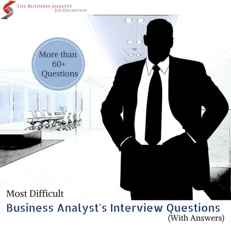 60+ Business Analyst Interview Questions and Answers | The